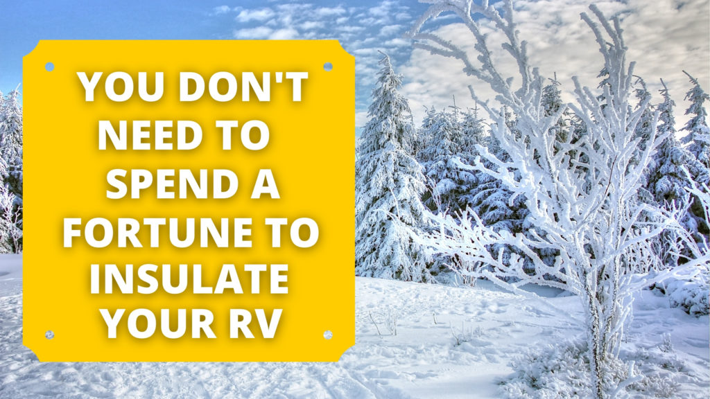 Affordable ways to insulate your RV